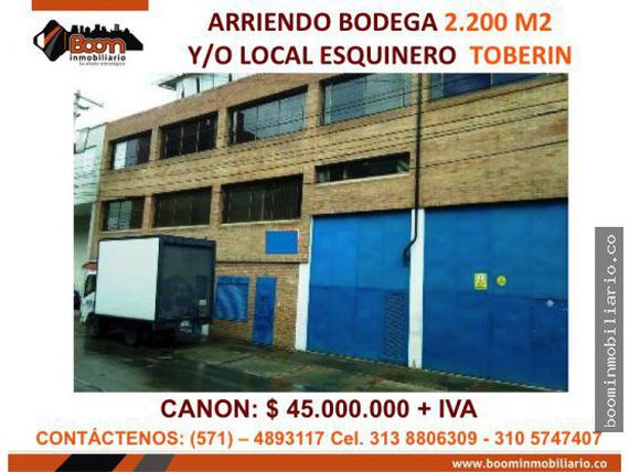 **ARRIENDO BODEGA Y LOCAL TOBERIN 2.200 M2